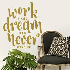 Work Hard Dream Big Never Give Up Wall Decal Quote Decal Etsy