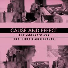 Traci Hines & Adam Gubmanの「Cause and Effect (Acoustic Mix ...