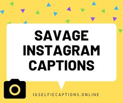 best savage instagram captions for guys girls ex friends