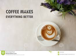 inspirational positive quote ` coffee males everything better