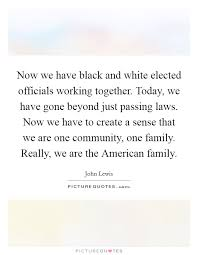 now we have black and white elected officials working together