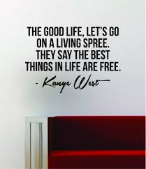 Kanye West The Good Life Quote Decal Sticker Wall Vinyl Art Music Lyri Boop Decals