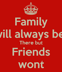 family will always be there but friends wont poster rebekah