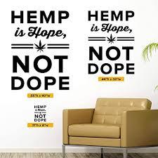 Amazon Com Hemp Is Hope Not Dope Wall Decal 0532 Cbd Decal Marijuana Wall Art Cbd Oil Medical Marijuana Wall Decor Handmade
