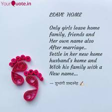 leave home only girls quotes writings by shubhangee dixit