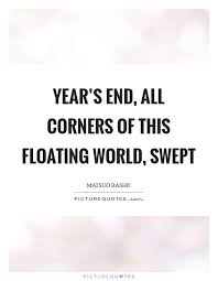 year s end all corners of this floating world swept picture quotes