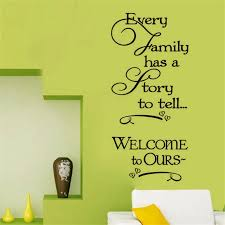 Every Family Has A Story To Tell Welcome To Ours Wall Stickers Creative English Words Funny Wall Decal 8230 Wall Stickers Aliexpress