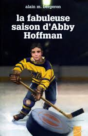 Communication Jeunesse   La fabuleuse saison d'Abby Hoffman : roman inspiré  d'un fait vécu