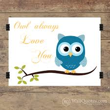 Owl Always Love You Wall Quotes Giclee Art Print Wallquotes Com