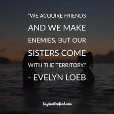 of the best sayings and quotes about sisters inspirationfeed