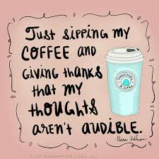 coffee coffeequotes just sipping my coffee coffee quotes