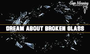 dream about broken glass find the