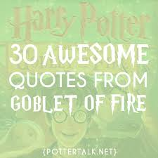 potter talk awesome quotes from harry potter and the goblet of