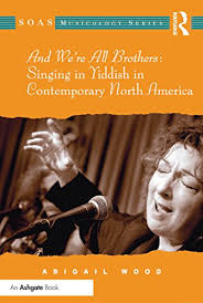And We're All Brothers: Singing in Yiddish in Contemporary North America  (SOAS Studies in Music) - Kindle edition by Wood, Abigail. Arts &  Photography Kindle eBooks @ Amazon.com.