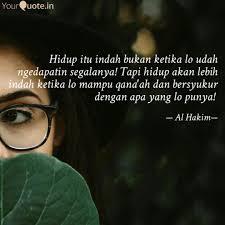 hidup itu indah bukan ket quotes writings by haykal al