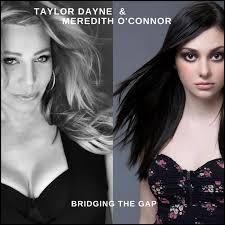 Taylor Dayne and Meredith O'Connor: Bridging the Gap - Kathy Kaehler