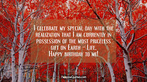 i celebrate my special day the realization that i am