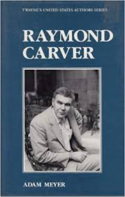 Amazon | Raymond Carver (Twayne's United States Authors Series) | Meyer,  Adam | Movements & Periods