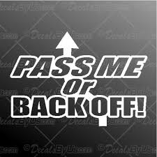 Save Big On Pass Me Or Back Off Car Truck Decals