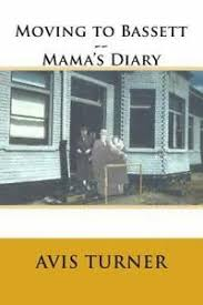 Moving to Bassett--Mama's Diary by Avis Turner (2014, Paperback)  9781499147278 | eBay