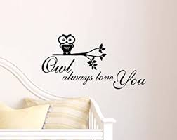 Amazon Com Owl Always Love You Cute Wall Art Wall Vinyl Decal Quote Art Saying Lettering Stencil Baby
