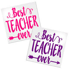 Best Teacher Ever Decal For Cups Tumblers Or Car Decals By Adavis