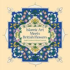 Islamic Art Meets British Flowers by Hadil Tamim, Adrian Lawson |  Waterstones