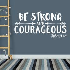 Joshua 1v9 Vinyl Wall Decal 19 Be Strong And Courageous