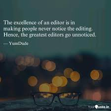 the excellence of an edit quotes writings by rana swapan