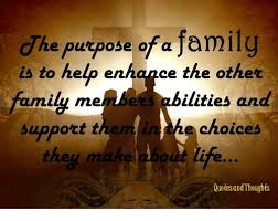 dhe purpose of a family is to help enhance the other family ae