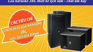 Tiêu chí chọn mua loa karaoke JBL hay cho gia đình