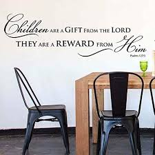 Amazon Com Children Are A Heritage From The Lord Psalm 127 3 Vinyl Lettering Wall Decal Sticker 29in Widex 8 4in Tall Black Home Kitchen