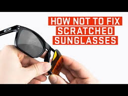 how not to fix scratched sunglasses 4