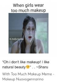too much makeup meme saubhaya makeup