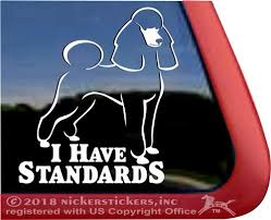 I Have Standards Poodle Dog Decals Stickers Nickerstickers