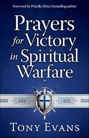 Prayers for Victory in Spiritual Warfare: Evans, Tony, Shirer, Priscilla,  Harrison, Nick: 9780736960588: Books - Amazon.ca