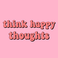 think happy thoughts quote inspirational positivity goals