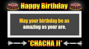 happy birthday chacha ji videos share for here