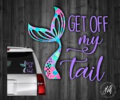 Car Decal Free Shipping Mermaid Tail Car Decal Get Off My Tail Decal Svcst Org