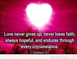 love never gives up christian quote picture