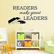 Amazon Com Readers Make Great Leaders Inspirational Wall Decal Vinyl Motivational Classroom Quote Door Decorations Teacher Reading Book Corner Art Library Wall Art Decor Kitchen Dining