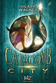 Catacomb City - tome 1 by Hilary Wagner
