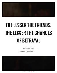 friends betrayal quotes sayings friends betrayal picture quotes
