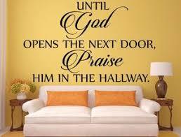 Until God Opens The Next Door Praise Him In The Hallway Vinyl Wall De Inspirational Wall Signs
