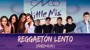 CNCO & LITTLE MIX – Reggaeton Lento ...