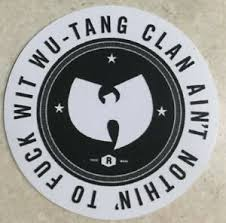 Wu Tang Clan Vinyl Sticker Decal Ain T Nothin To F Ck With Killa Bees Rza Gza Ebay