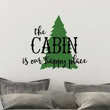Cabin Is Our Happy Place Wall Quotes Decal Wallquotes Com