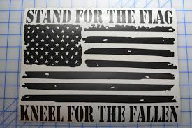 Stand For The Flag Kneel For The Fallen Decal