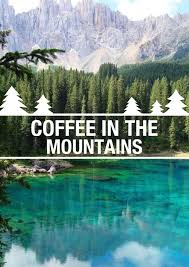 coffee mountains the perfect combination inspiration quotes