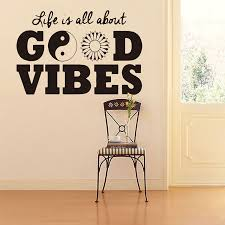 Life Is All About Good Vibes Vinyl Wall Decal Stickers Home Decor Diy Art Mural Removable Wall Sticker For Decoration Wall Decals Stickers Wall Stickerremovable Wall Stickers Aliexpress